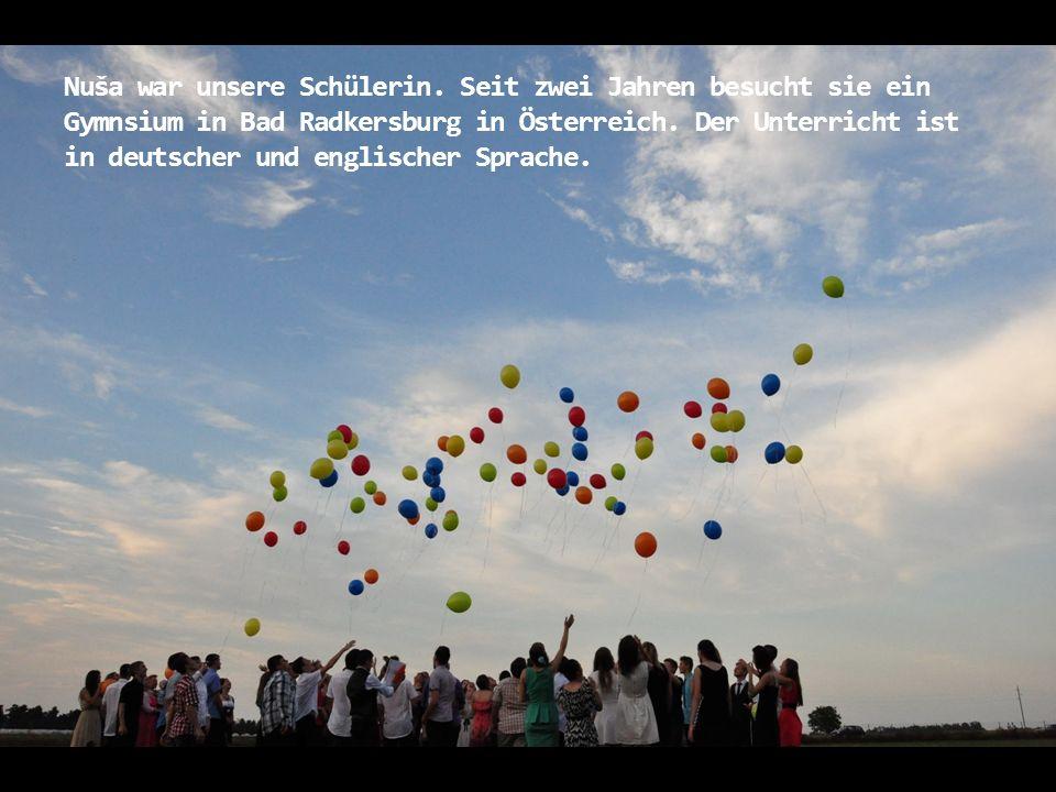 Nuša war unsere Schülerin.