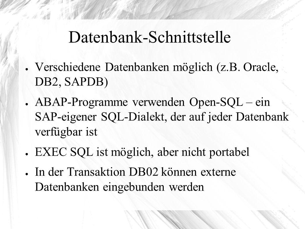 Datenbank-Schnittstelle ● Verschiedene Datenbanken möglich (z.B.
