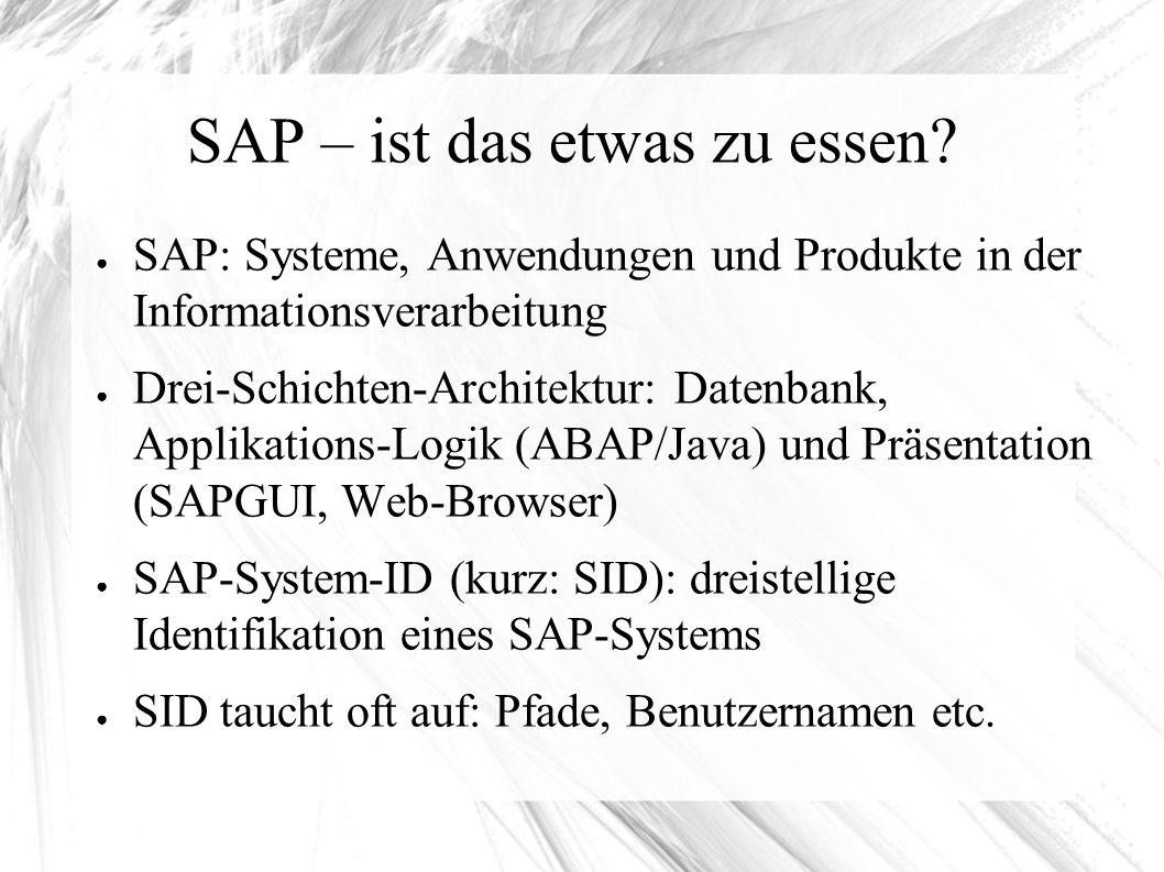 SAP – ist das etwas zu essen.