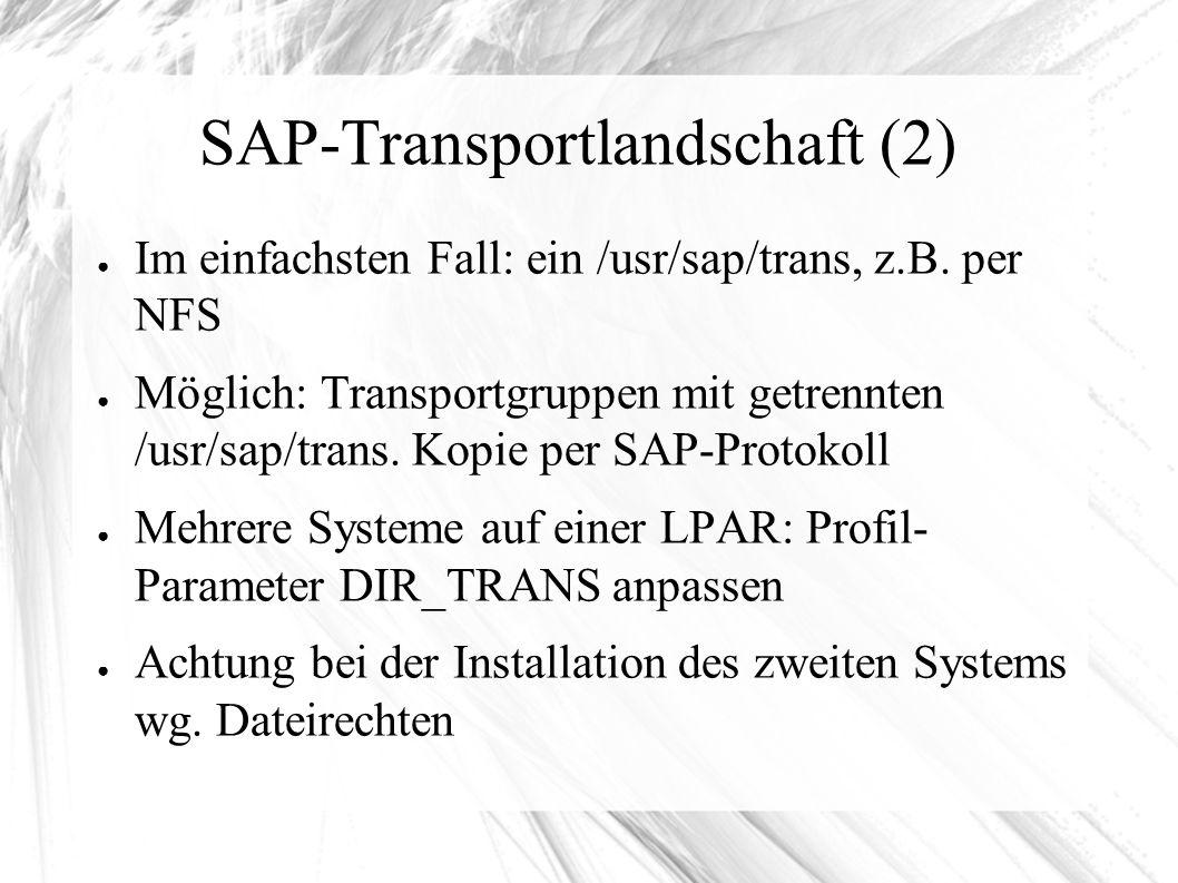 SAP-Transportlandschaft (2) ● Im einfachsten Fall: ein /usr/sap/trans, z.B.