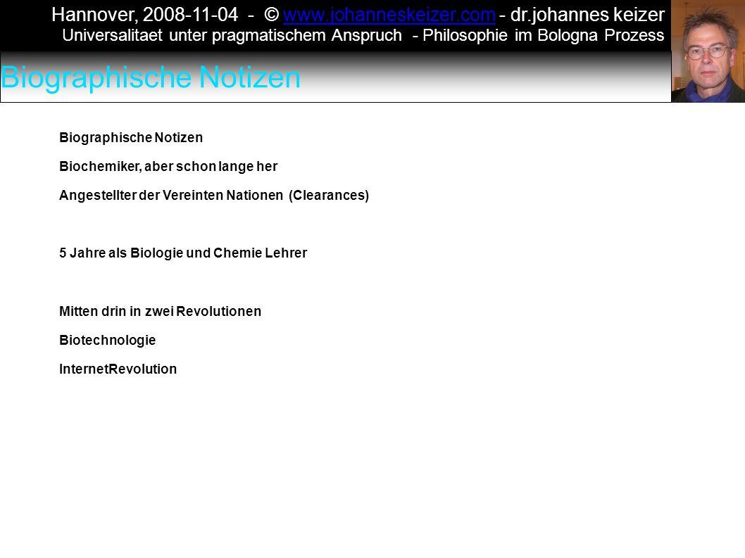 Hannover, 2008-11-04 - © www.johanneskeizer.com - dr.johannes keizerwww.johanneskeizer.com Universalitaet unter pragmatischem Anspruch - Philosophie im Bologna Prozess
