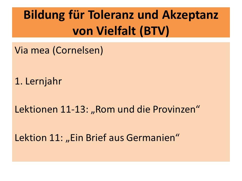 """Bildung für Toleranz und Akzeptanz von Vielfalt (BTV) Via mea (Cornelsen) 1. Lernjahr Lektionen 11-13: """"Rom und die Provinzen"""" Lektion 11: """"Ein Brief"""