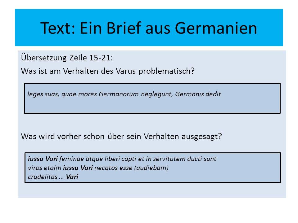 Text: Ein Brief aus Germanien Übersetzung Zeile 15-21: Was ist am Verhalten des Varus problematisch? Was wird vorher schon über sein Verhalten ausgesa