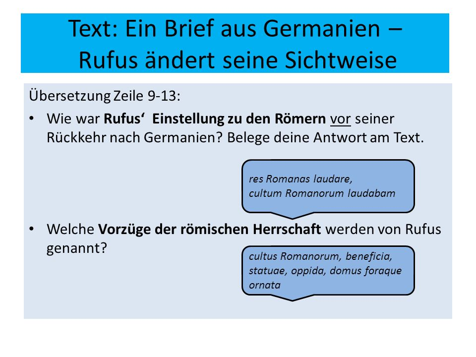 Text: Ein Brief aus Germanien – Rufus ändert seine Sichtweise Übersetzung Zeile 9-13: Wie war Rufus' Einstellung zu den Römern vor seiner Rückkehr nac