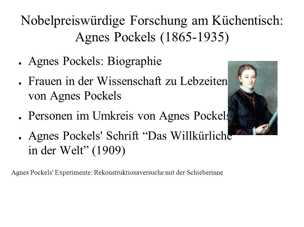 Nobelpreiswürdige Forschung am Küchentisch: Agnes Pockels (1865-1935) ● Agnes Pockels: Biographie ● Frauen in der Wissenschaft zu Lebzeiten von Agnes