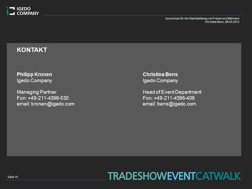 KONTAKT Philipp Kronen Christina BensIgedo Company Managing Partner Head of Event Department Fon: +49-211-4396-530Fon: +49-211-4396-409 email: kronen@