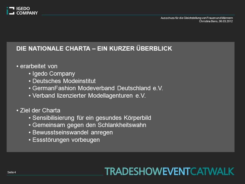 erarbeitet von Igedo Company Deutsches Modeinstitut GermanFashion Modeverband Deutschland e.V. Verband lizenzierter Modellagenturen e.V. Ziel der Char