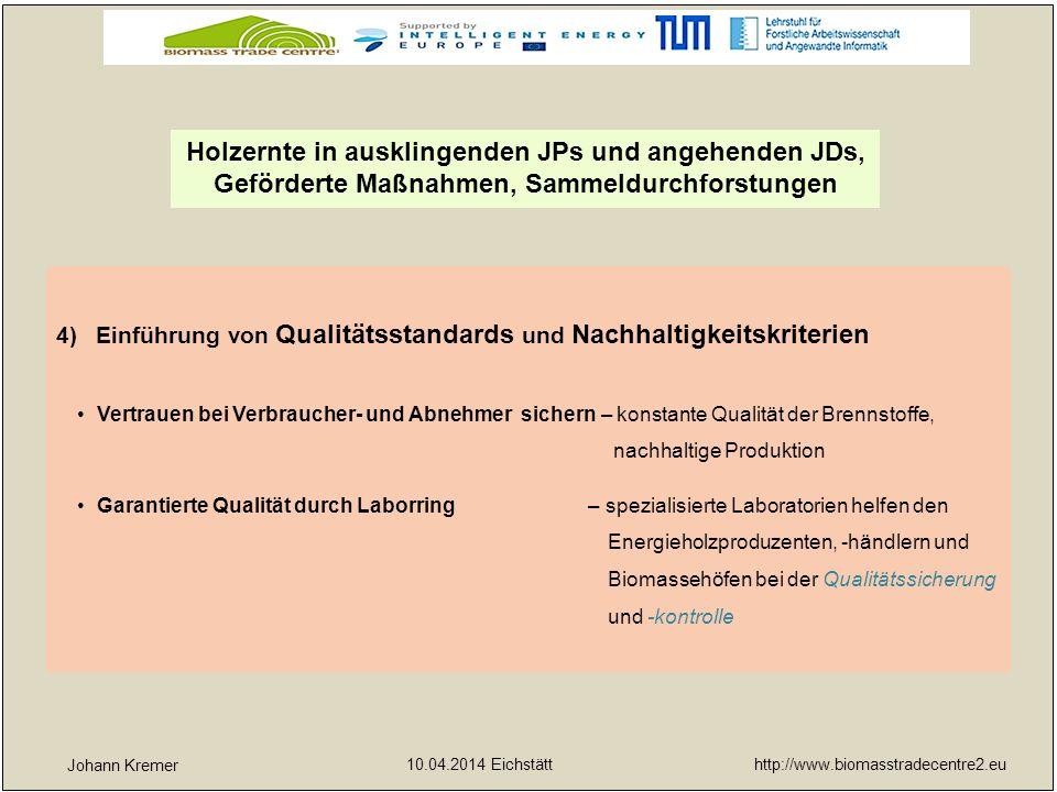 http://www.biomasstradecentre2.eu 10.04.2014 Eichstätt yx Qualitätssicherung und Qualitätslenkung bei den Energieholzprodukten der FBG`n Eichstätt und Pappenheim-Weißenburg Normgerechte Produktion, Behandlung und Vertrieb ermöglichen eine transparente Deklaration Kriterien (im Anhalt an: DIN EN 14961-1 allg.