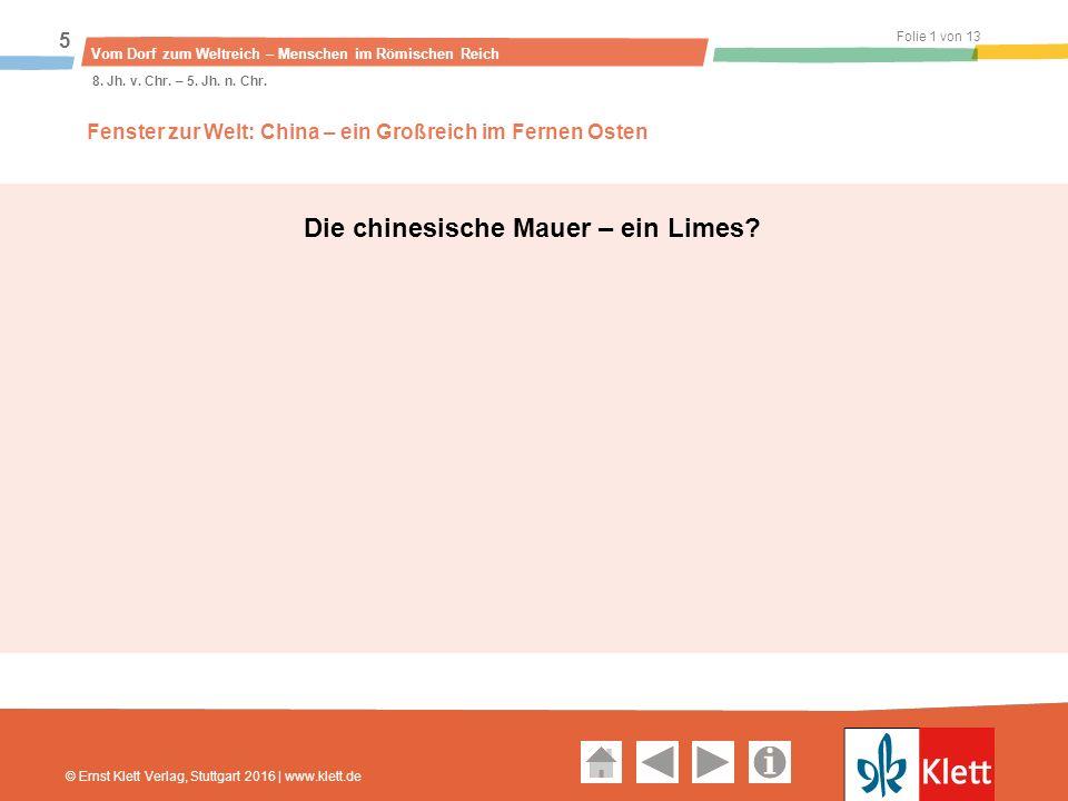Geschichte und Geschehen Oberstufe Folie 1 von 13 Vom Dorf zum Weltreich – Menschen im Römischen Reich 5 8.