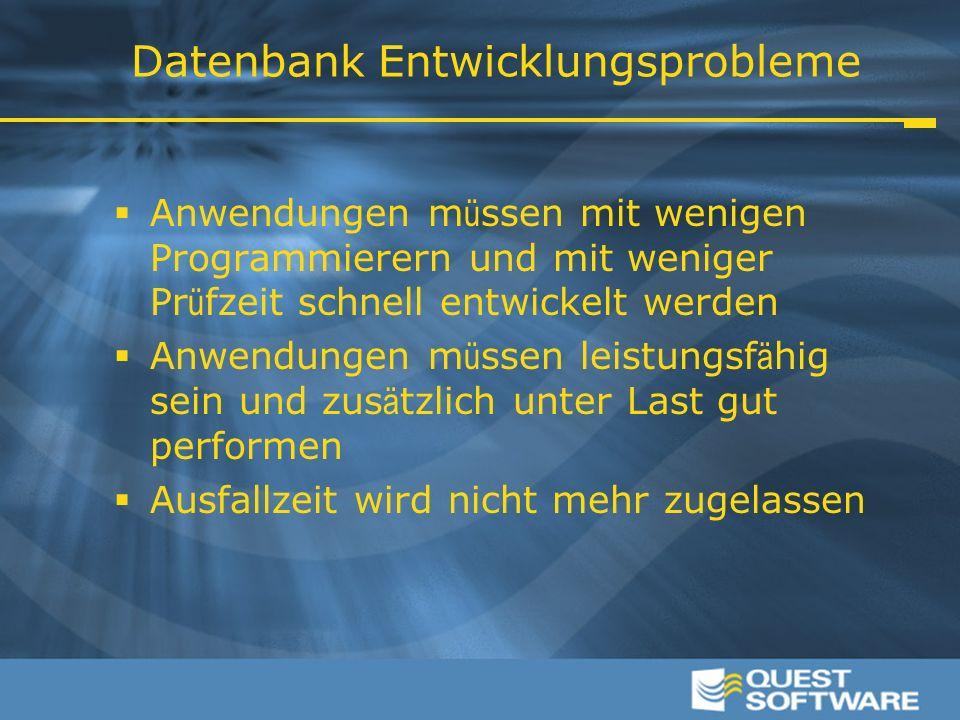 Datenbank Entwicklungsprobleme  Anwendungen m ü ssen mit wenigen Programmierern und mit weniger Pr ü fzeit schnell entwickelt werden  Anwendungen m
