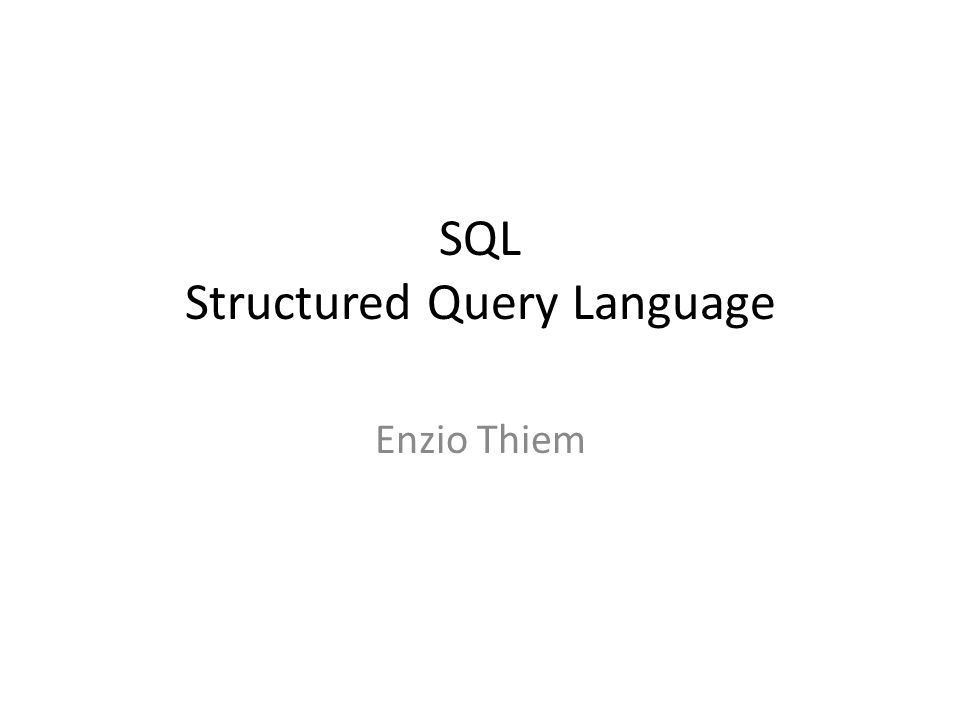 SQL Structured Query Language Enzio Thiem