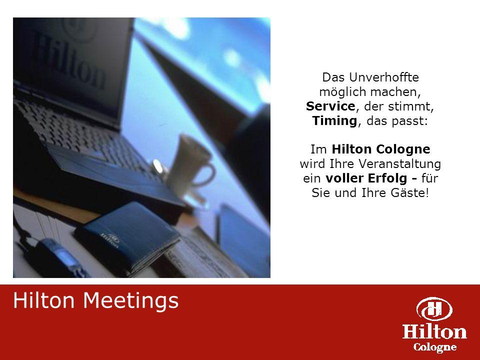 Das Unverhoffte möglich machen, Service, der stimmt, Timing, das passt: Im Hilton Cologne wird Ihre Veranstaltung ein voller Erfolg - für Sie und Ihre Gäste.