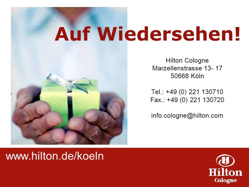 Hilton Cologne Marzellenstrasse 13- 17 50668 Köln Tel.: +49 (0) 221 130710 Fax.: +49 (0) 221 130720 info.cologne@hilton.com www.hilton.de/koeln Auf Wiedersehen!
