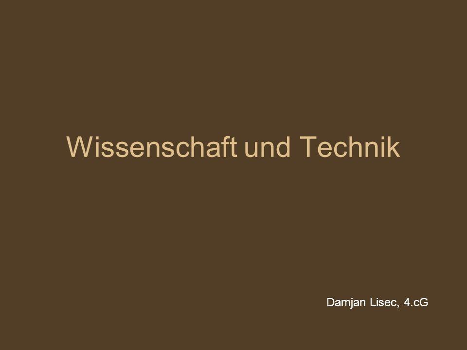 Wissenschaft und Technik Damjan Lisec, 4.cG