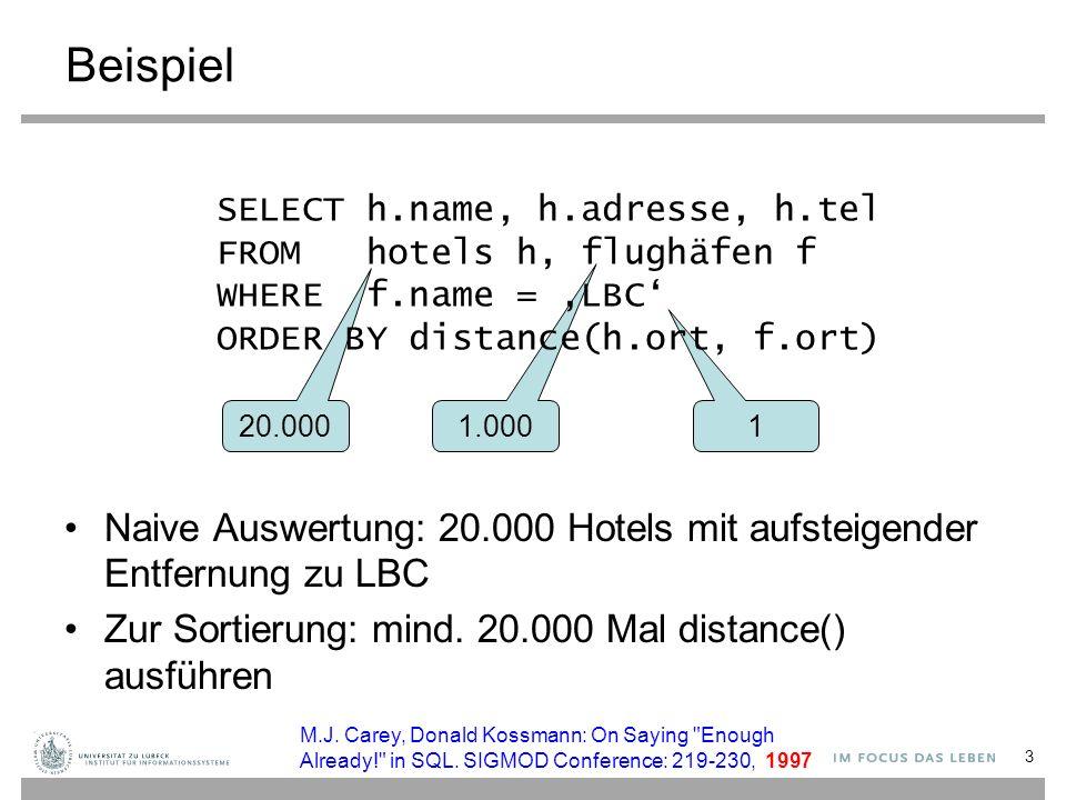 3 20.000 1.000 1 Beispiel Naive Auswertung: 20.000 Hotels mit aufsteigender Entfernung zu LBC Zur Sortierung: mind. 20.000 Mal distance() ausführen SE