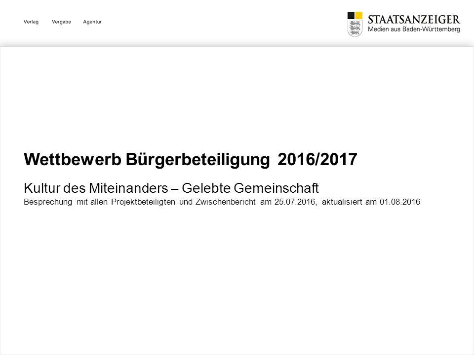 Wettbewerb Bürgerbeteiligung 2016/2017 Kultur des Miteinanders – Gelebte Gemeinschaft Besprechung mit allen Projektbeteiligten und Zwischenbericht am