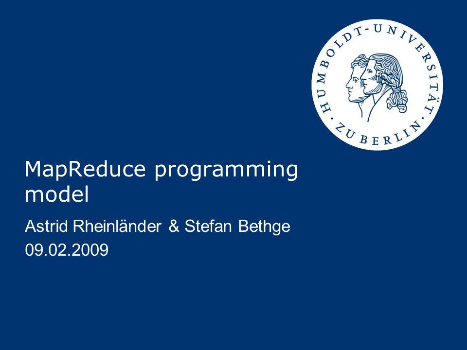 """Astrid Rheinländer & Stefan Bethge - MapReduce Bottlenecks """"Stragglers Tasks, die länger als die meisten anderen benötigen Backup-Tasks Unnötig lange Netzwerkpfade (Locality) Performance"""