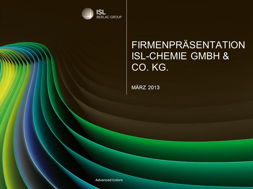 FIRMENPRÄSENTATION ISL-CHEMIE GMBH & CO. KG. MÄRZ 2013