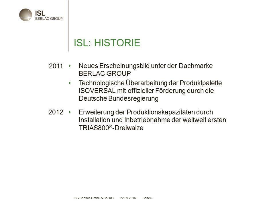 ISL-Chemie GmbH & Co.KG 22.09.2016 Seite 7 ISL: LEISTUNGSSPEKTRUM.