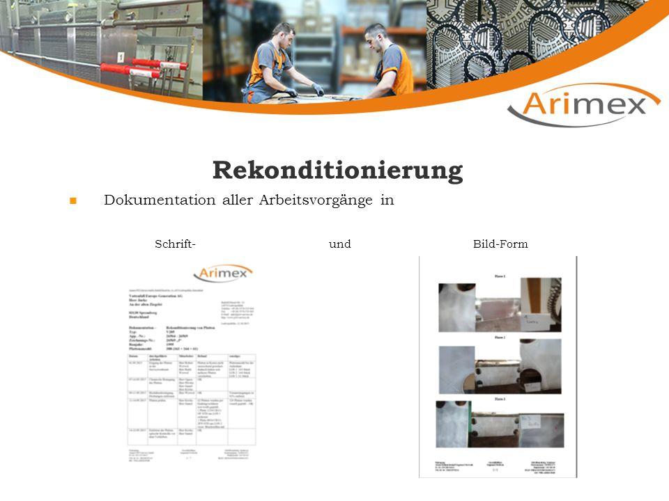 Rekonditionierung Dokumentation aller Arbeitsvorgänge in Schrift- und Bild-Form