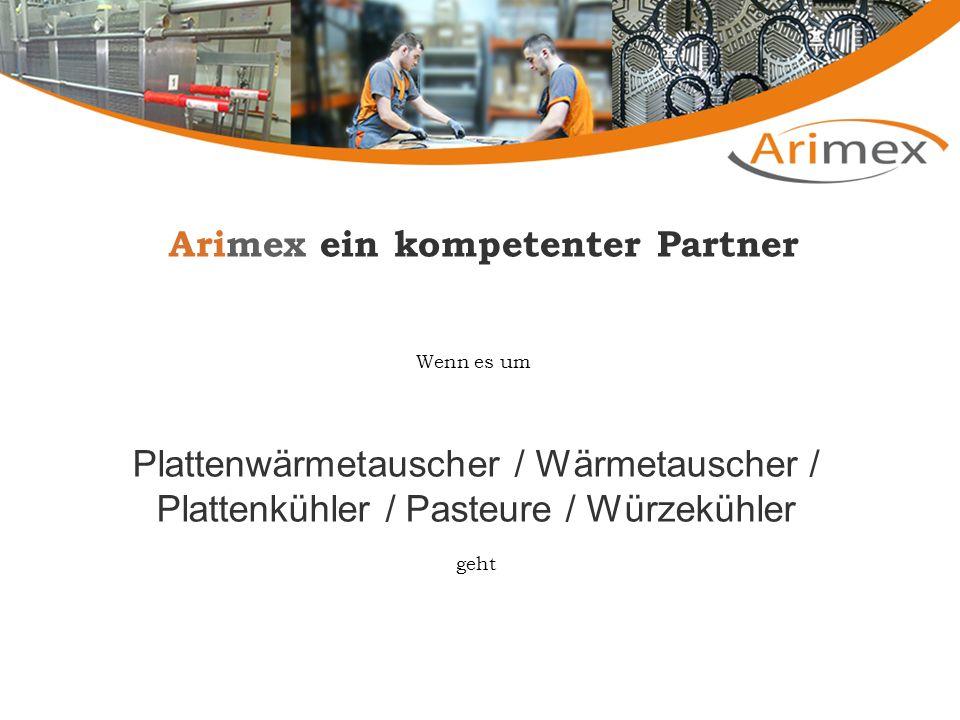 Arimex ein kompetenter Partner Wenn es um Plattenwärmetauscher / Wärmetauscher / Plattenkühler / Pasteure / Würzekühler geht