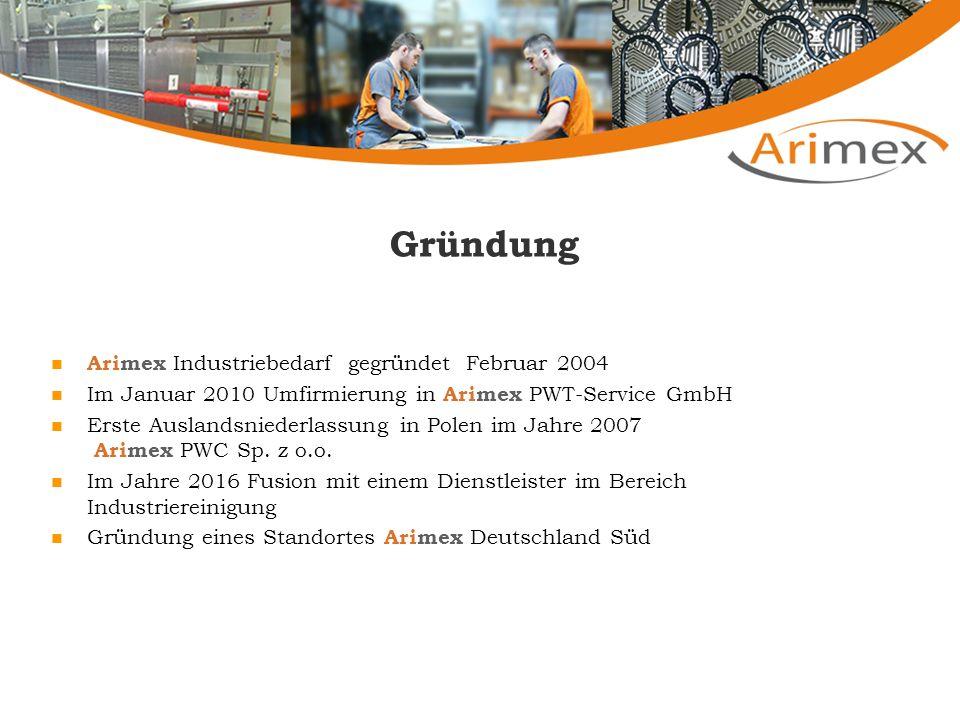 Gründung Arimex Industriebedarf gegründet Februar 2004 Im Januar 2010 Umfirmierung in Arimex PWT-Service GmbH Erste Auslandsniederlassung in Polen im Jahre 2007 Arimex PWC Sp.