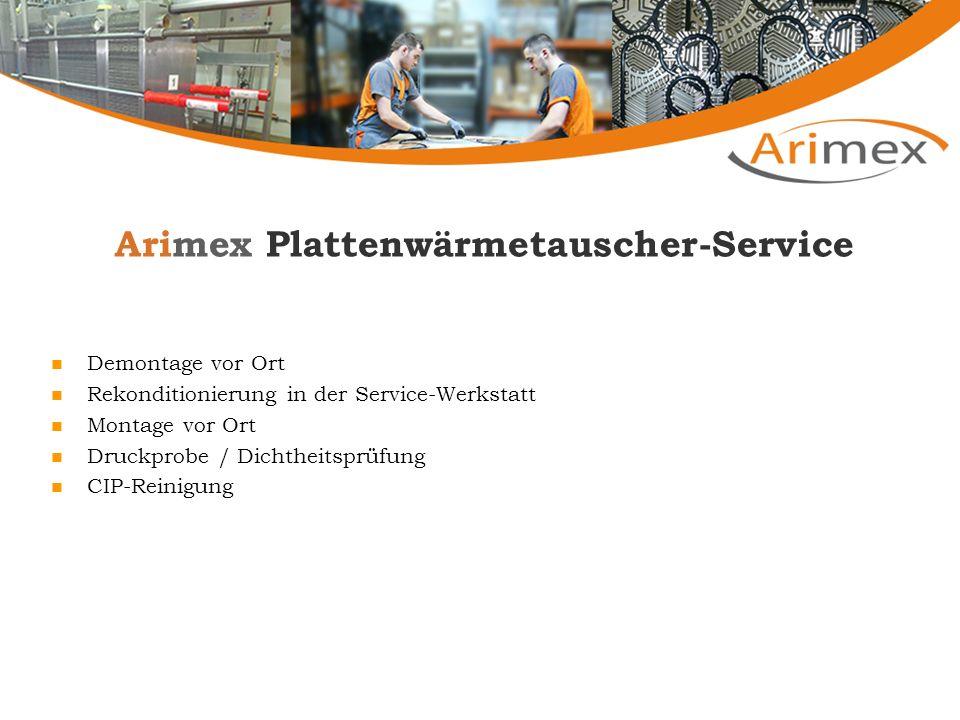 Arimex Plattenwärmetauscher-Service Demontage vor Ort Rekonditionierung in der Service-Werkstatt Montage vor Ort Druckprobe / Dichtheitsprüfung CIP-Reinigung