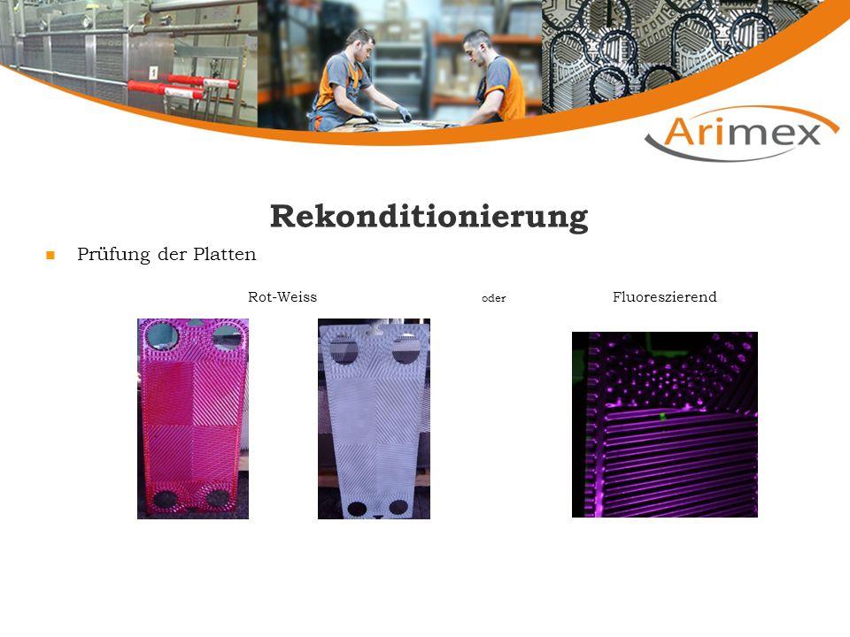 Rekonditionierung Prüfung der Platten Rot-Weiss oder Fluoreszierend