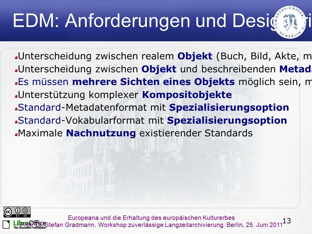 13 Europeana und die Erhaltung des europäischen Kulturerbes Prof. Dr. Stefan Gradmann. Workshop zuverlässige Langzeitarchivierung. Berlin, 25. Juni 20