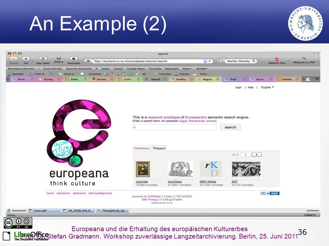 36 Europeana und die Erhaltung des europäischen Kulturerbes Prof. Dr. Stefan Gradmann. Workshop zuverlässige Langzeitarchivierung. Berlin, 25. Juni 20