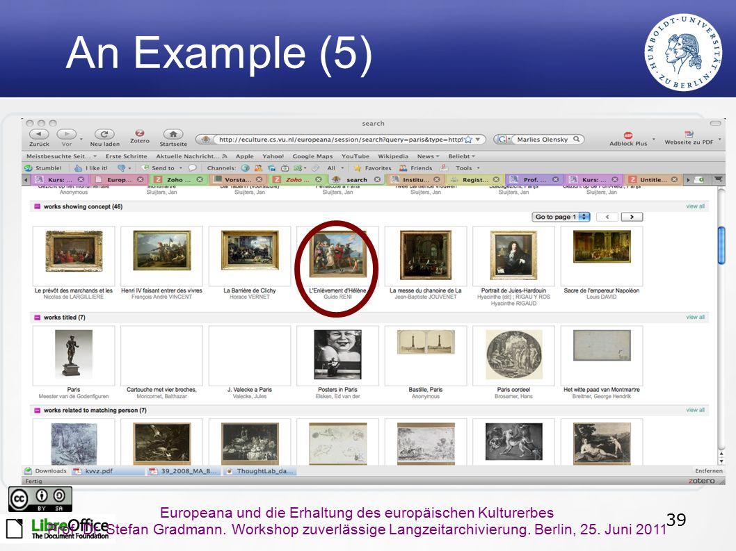 39 Europeana und die Erhaltung des europäischen Kulturerbes Prof. Dr. Stefan Gradmann. Workshop zuverlässige Langzeitarchivierung. Berlin, 25. Juni 20