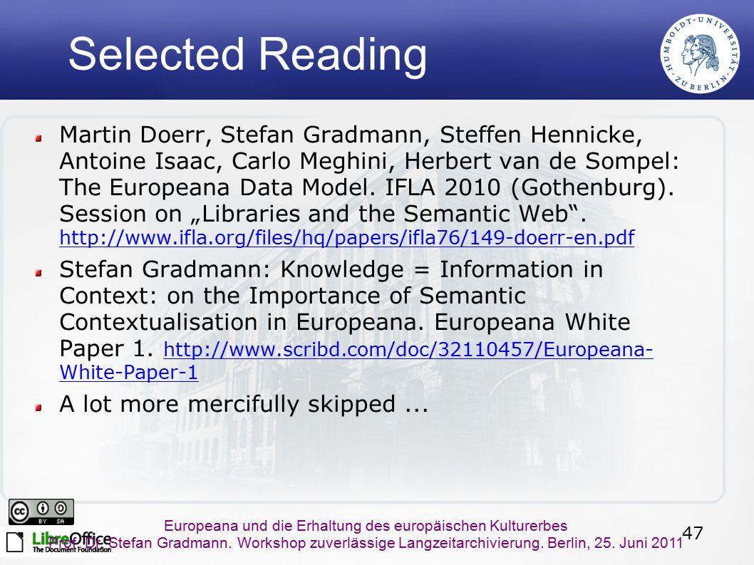 47 Europeana und die Erhaltung des europäischen Kulturerbes Prof. Dr. Stefan Gradmann. Workshop zuverlässige Langzeitarchivierung. Berlin, 25. Juni 20