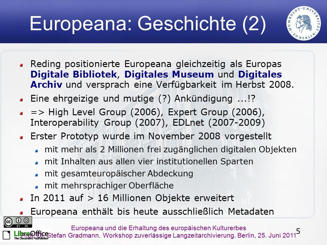 5 Europeana und die Erhaltung des europäischen Kulturerbes Prof. Dr. Stefan Gradmann. Workshop zuverlässige Langzeitarchivierung. Berlin, 25. Juni 201
