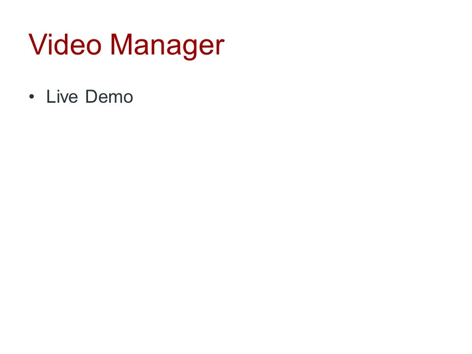 Video Manager Live Demo