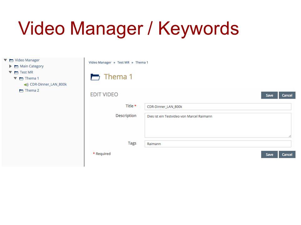 Video Manager / Videos suchen Videos sind über einen eigenen Menüpunkt für alle Benutzer zugänglich Je nach Browser/Device steht das Video im entsprechenden Format zur Verfügung Suchfunktion Recenty Uploaded Related Videos