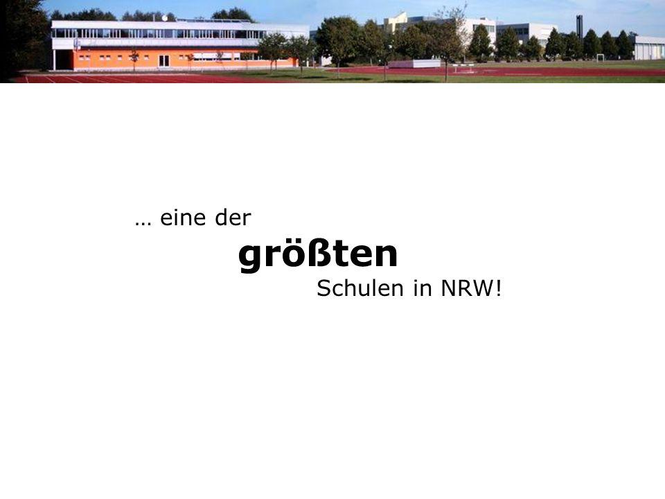 … eine der größten Schulen in NRW!