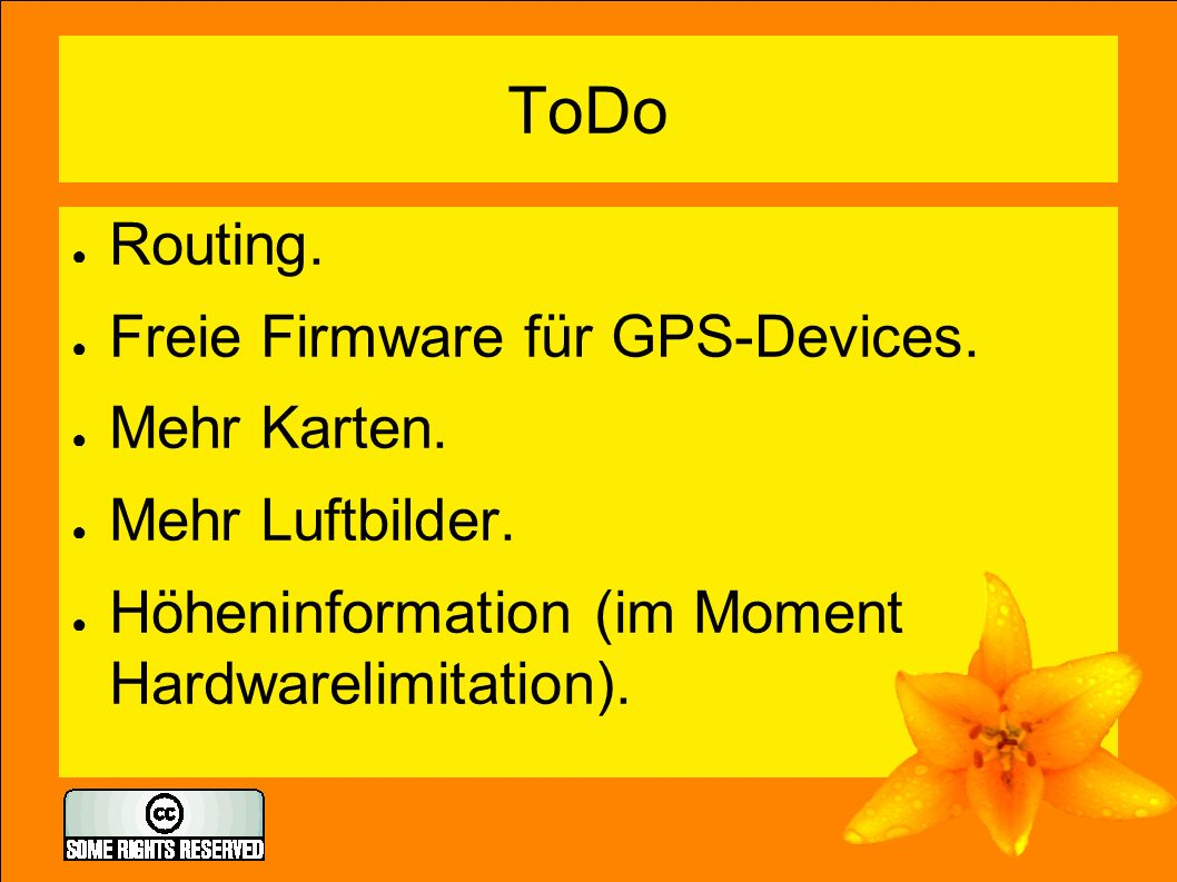 ToDo ● Routing. ● Freie Firmware für GPS-Devices.