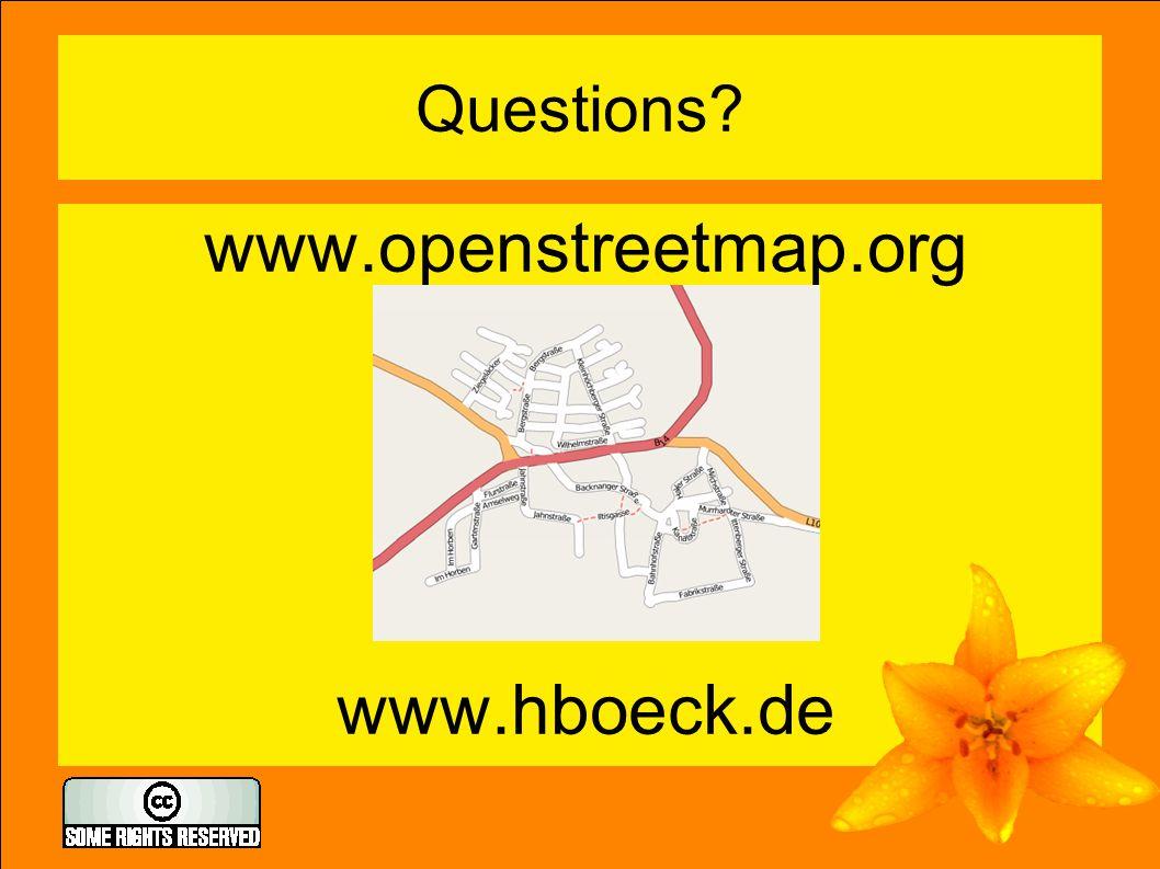Questions? www.openstreetmap.org www.hboeck.de
