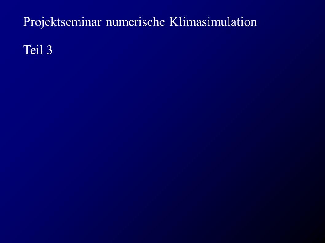 Projektseminar numerische Klimasimulation Teil 3