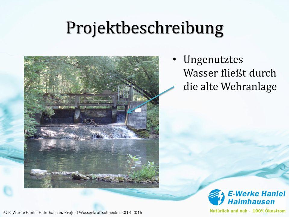 Projektbeschreibung Ungenutztes Wasser fließt durch die alte Wehranlage © E-Werke Haniel Haimhausen, Projekt Wasserkraftschnecke 2013-2016
