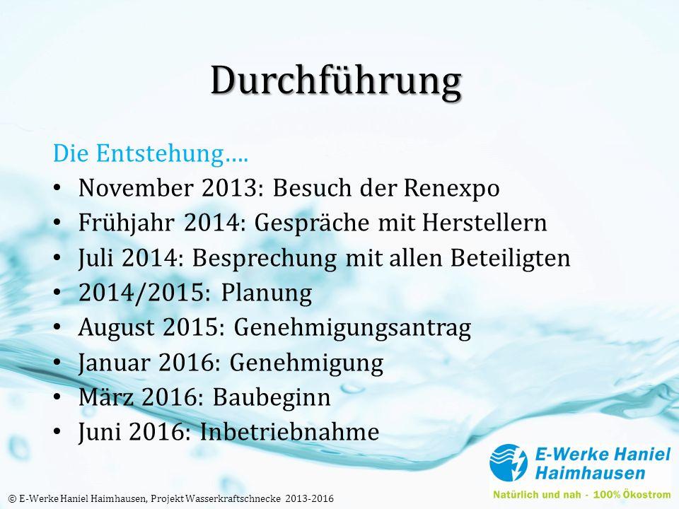 Durchführung Die Entstehung…. November 2013: Besuch der Renexpo Frühjahr 2014: Gespräche mit Herstellern Juli 2014: Besprechung mit allen Beteiligten