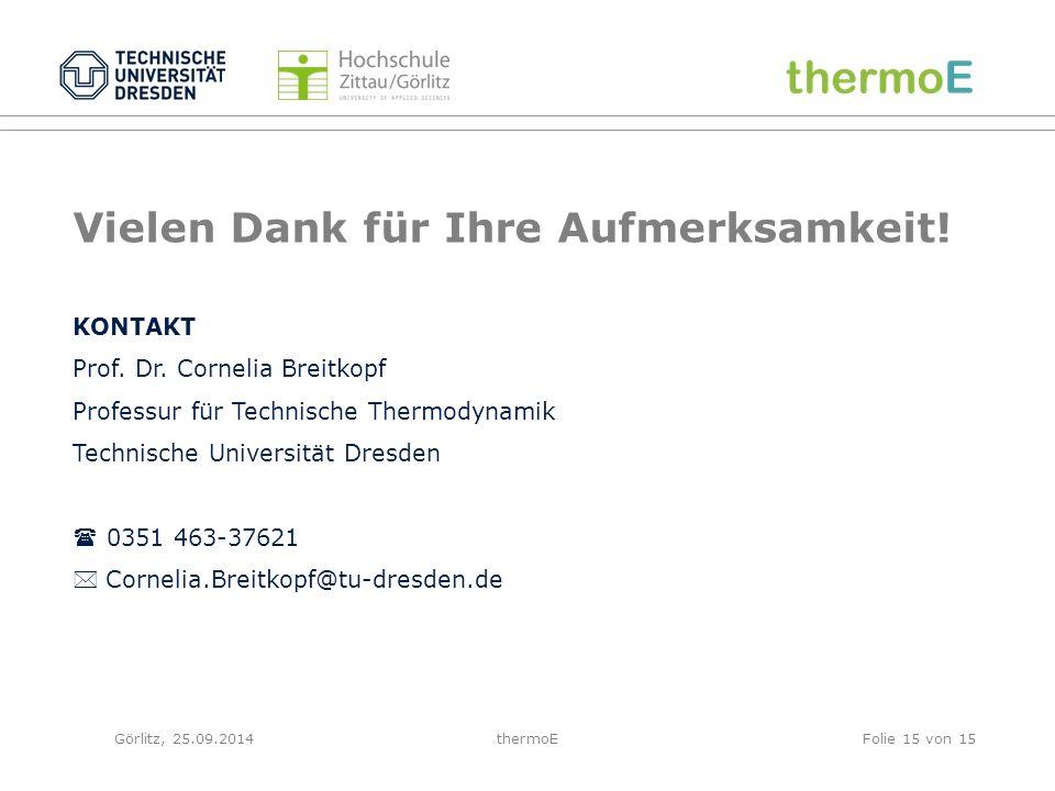 Görlitz, 25.09.2014thermoE Vielen Dank für Ihre Aufmerksamkeit.