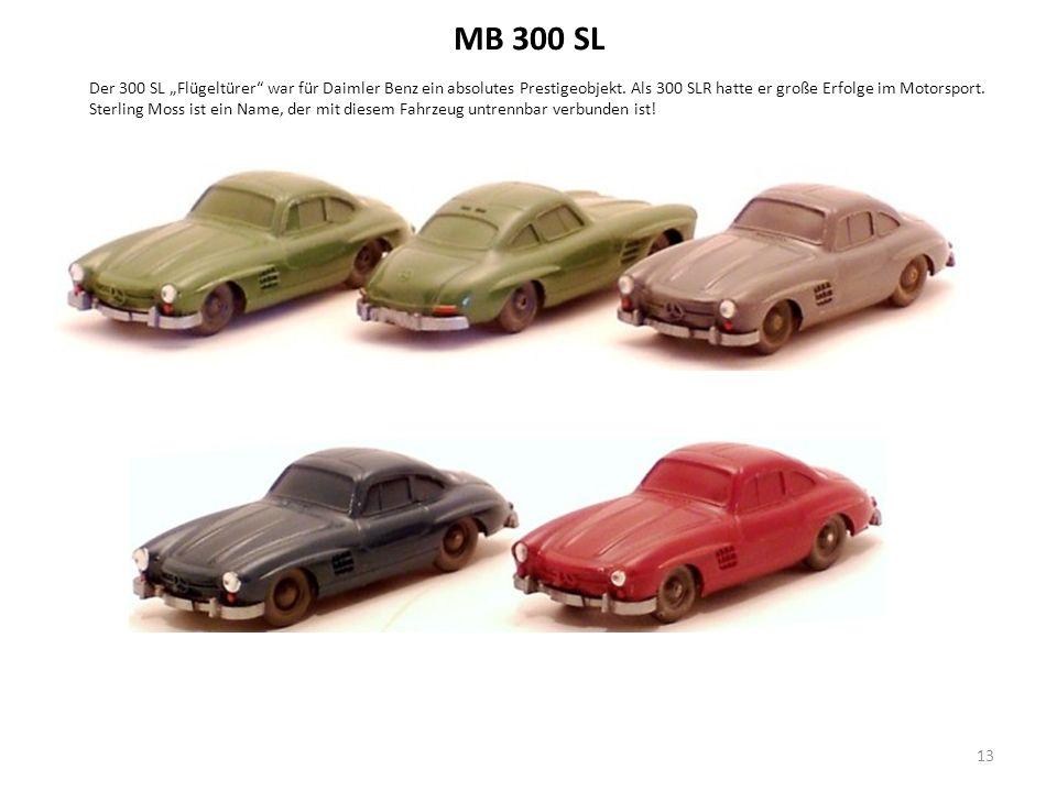 """MB 300 SL Der 300 SL """"Flügeltürer war für Daimler Benz ein absolutes Prestigeobjekt."""