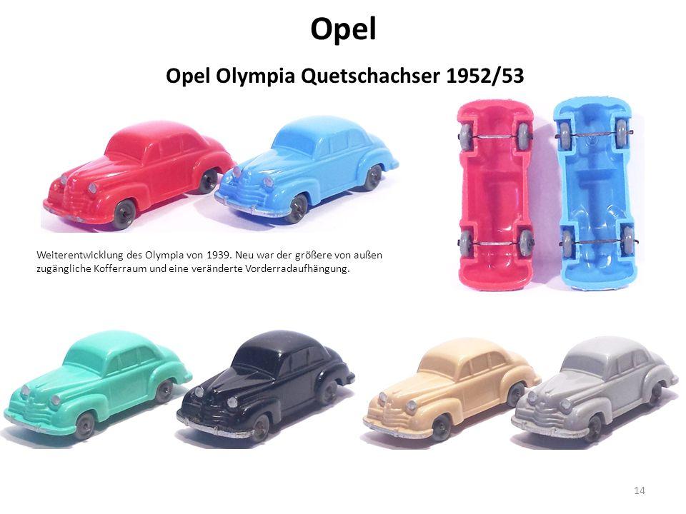 Opel 14 Opel Olympia Quetschachser 1952/53 Weiterentwicklung des Olympia von 1939.