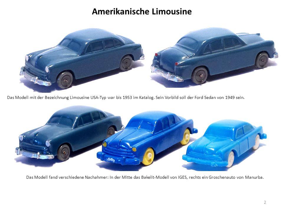 Amerikanische Limousine 2 Das Modell mit der Bezeichnung Limousine USA-Typ war bis 1953 im Katalog.