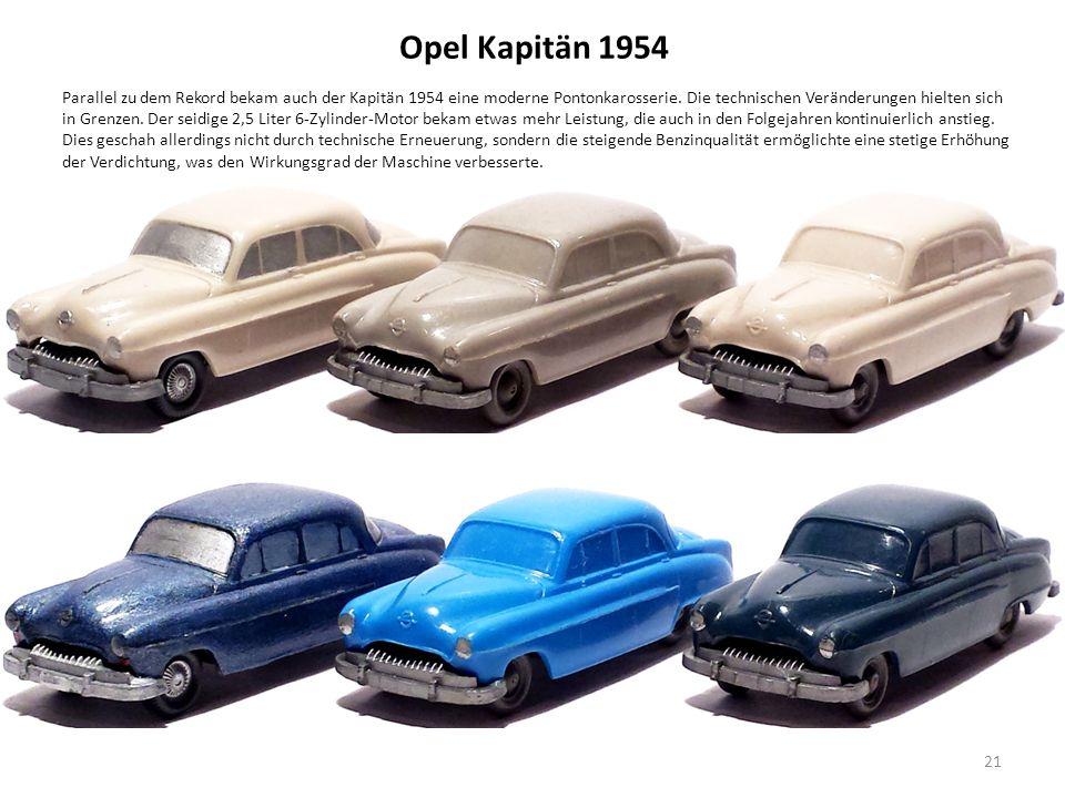 Opel Kapitän 1954 Parallel zu dem Rekord bekam auch der Kapitän 1954 eine moderne Pontonkarosserie.