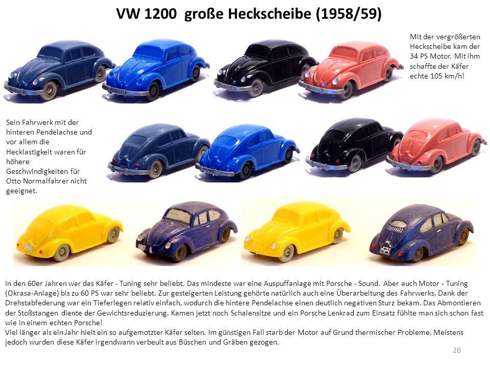 VW 1200 große Heckscheibe (1958/59) In den 60er Jahren war das Käfer - Tuning sehr beliebt.