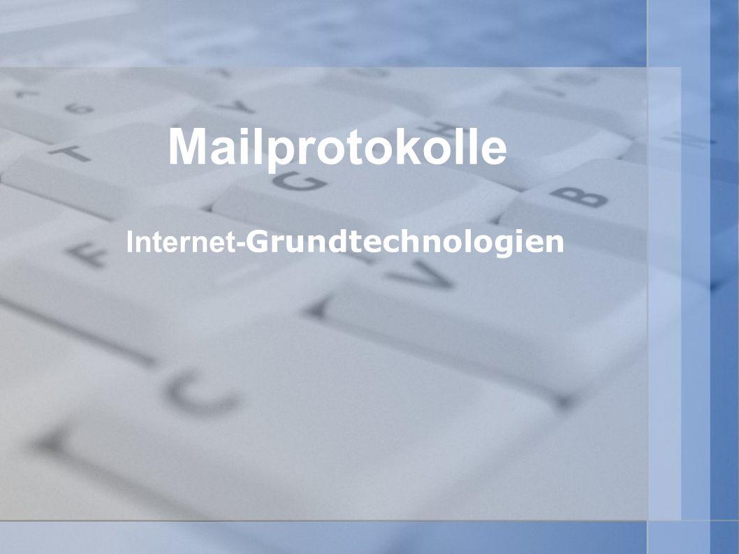 Mailprotokolle Internet- Grundtechnologien