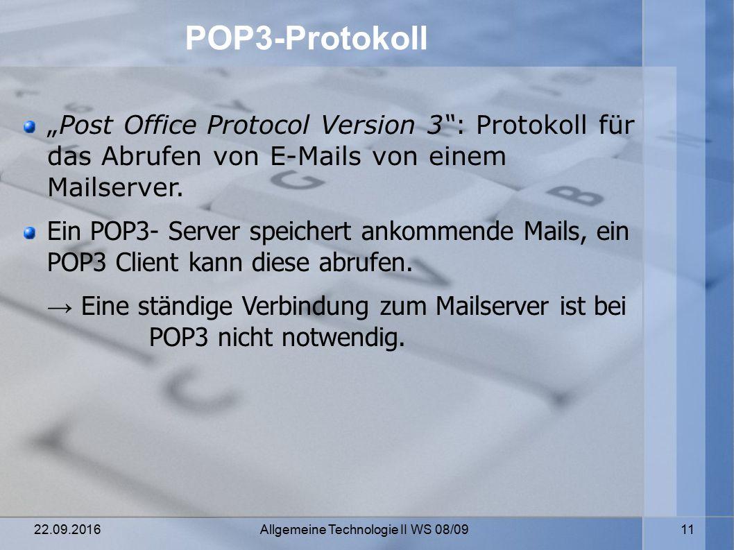 """22.09.2016 Allgemeine Technologie II WS 08/09 11 POP3-Protokoll """"Post Office Protocol Version 3 : Protokoll für das Abrufen von E-Mails von einem Mailserver."""