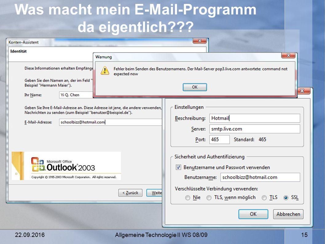 22.09.2016 Allgemeine Technologie II WS 08/09 15 Was macht mein E-Mail-Programm da eigentlich